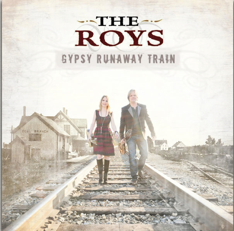 "Cover from the Roys' latest release, ""Gypsy Runaway Train."""
